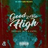 Good 2 Be High by Duke