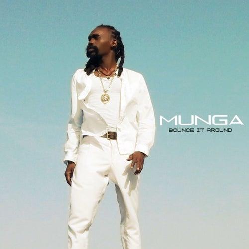 Bounce It Around by Munga