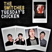 Tuesday's Chicken von Switches