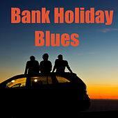 Bank Holiday Blues von Various Artists