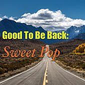 Good To Be Back: Sweet Pop von Various Artists