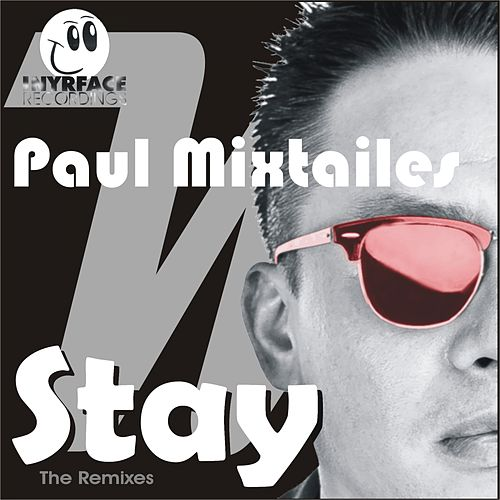 Paul Mixtailes Stay Remixes by Paul Mixtailes