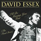 I'll Be Missing You Tour (The Final Show) by David Essex