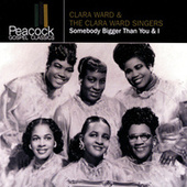 Somebody Bigger Than You & I by Clara Ward
