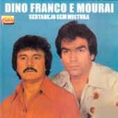 Sertanejo Sem Mistura von Dino Franco e Mouraí