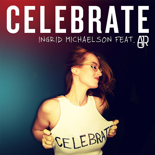 Celebrate (feat. AJR) by Ingrid Michaelson
