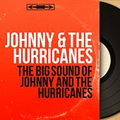 The Big Sound of Johnny and the Hurricanes (Mono Version) de Johnny & The Hurricanes