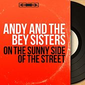 On the Sunny Side of the Street (Mono Version) by Andy Bey