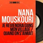 Je reviendrai dans mon village / Quand on s'aimait (Mono Version) von Nana Mouskouri