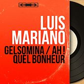 Gelsomina / Ah ! Quel bonheur (Mono Version) von Luis Mariano