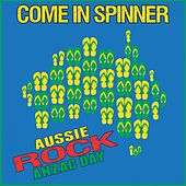 Come in Spinner: Aussie Rock Anzac Day by Various Artists