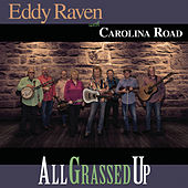 All Grassed Up by Eddy Raven