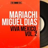 Viva México, Vol. 2 (Mono Version) de Mariachi Miguel Dias