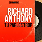 Tu parles trop (Mono Version) by Richard Anthony
