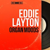 Organ Moods (Mono Version) by Eddie Layton