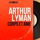 Corps et âme (Stereo Version) von Arthur Lyman