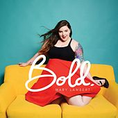 Bold by Mary Lambert