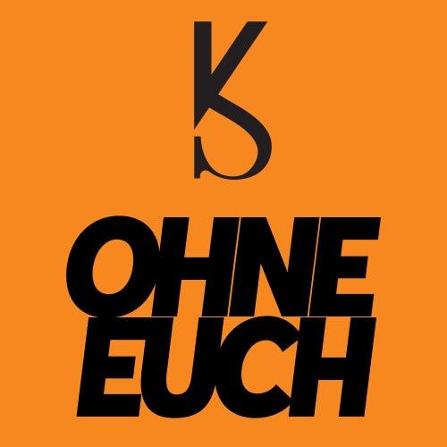 Ohne euch (feat. Krappi) von Ksfreakwhatelse