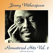 Remastered Hits Vol. 2 (All Tracks Remastered 2017) de Jimmy Witherspoon