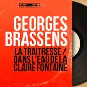 La traîtresse / Dans l'eau de la claire fontaine (Mono Version) de Georges Brassens