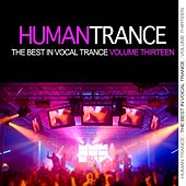 Human Trance, Vol. 13 - Best in Vocal Trance! by Various Artists