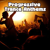 Progressive Trance Anthems by Various Artists