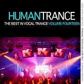 Human Trance, Vol. 14 - Best in Vocal Trance! by Various Artists