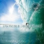 Honolulu Surf Splash (Finest Chill Beach Music) by Various Artists