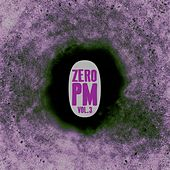 Zero PM, Vol. 3 by Various Artists