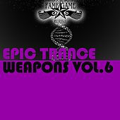 Epic Trance Weapons, Vol. 6 von Various Artists