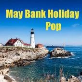 May Bank Holiday Pop by Various Artists