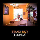 Piano Bar Lounge – Soft Relaxing Piano, Smooth & Cool Jazz, Easy Listening Jazz, Piano Background Music, Essential Instrumental Jazz Relaxation by Various Artists
