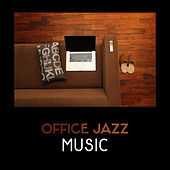 Office Jazz Music – Smooth Easy Listening Jazz, Jazz for Studying, Background Jazz, Improve Brain, Anti (Stress Jazz, Coffee Break, Calm Down) by Various Artists