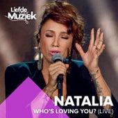 Who's Loving You? (Uit Liefde Voor Muziek) by Natalia