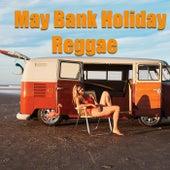 May Bank Holiday Reggae by Various Artists