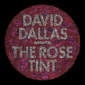 The Rose Tint (Deluxe Edtion) by David Dallas