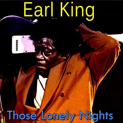 Those Lonely Nights von Earl King