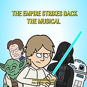The Empire Strikes Back the Musical (feat. Whitney Di Stefano) by Logan Hugueny-Clark