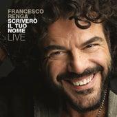 Scriverò il tuo nome - Live de Francesco Renga