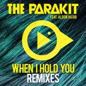 When I Hold You (feat. Alden Jacob) (Remixes) de The Parakit