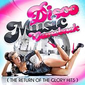 Disco Music Comeback (The Return of the Glory Hits) by Various Artists