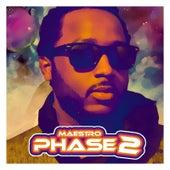 Phase 2 by Maestro