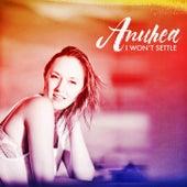 I Won't Settle by Anuhea