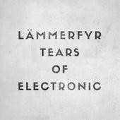 Tears of Electronic de Lämmerfyr