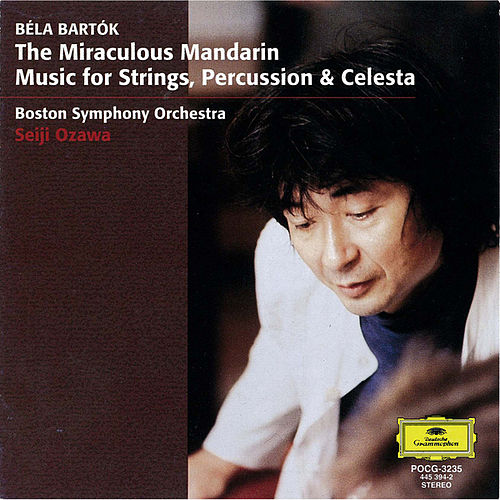 Bartok: The Miraculous Mandarin / Music for Strings, Percussion and Celesta by Boston Symphony Orchestra