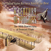A Century of Progress de US Air Force Band of the West