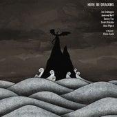 Here Be Dragons by Jon Irabagon