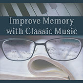 Improve Memory with Classic Music – Classical Music, Helpful for Learning, Keep Focus on the Task, Better Memory by Classical Study Music Ensemble