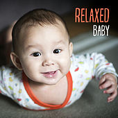 Relaxed Baby  – Classical Music for Baby to Sleep, Lullabies for Sleep, Relaxing Music for Baby, Calming Melodies by Bedtime Baby