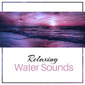 Relaxing Water Sounds – Soothing Waves to Relax, Ocean Music, Sounds to Calm Down, Peaceful Mind & Body by Relaxing Sounds of Nature